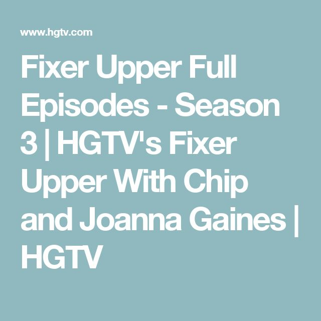 Fixer Upper Full Episodes - Season 3 | HGTV's Fixer Upper With Chip and Joanna Gaines | HGTV