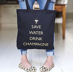 'Save Water Drink Champagne' Tote Bag - stocking fillers