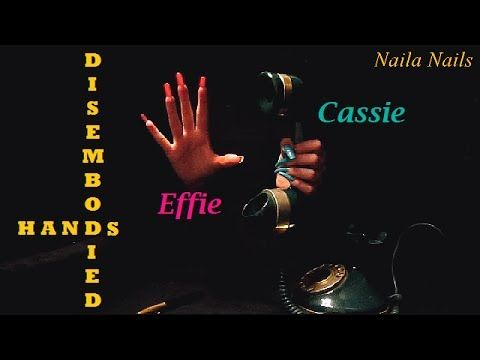 CASSIE AND EFFIE ARE CALLING YOU TO TELL A STORY - DISEMBODIED HANDS