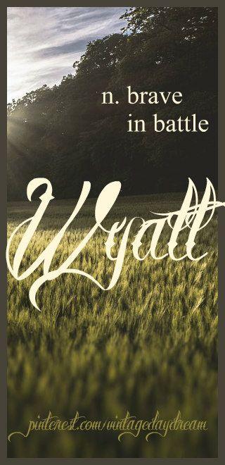 Baby Boy or Girl Name: Wyatt. Meaning: Brave in Battle. Origin: Old English; Medieval English. https://www.pinterest.com/vintagedaydream/baby-names/