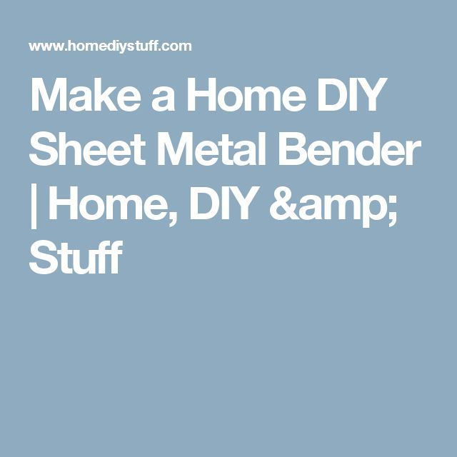 how to make a simple sheet metal bender