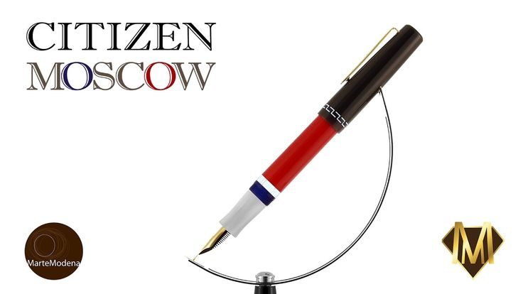 Martemodena - Citizen Moscow - Fountain pen brief overview