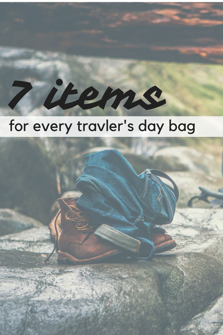 7 items for every traveler's day bag