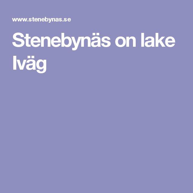 Stenebynäs on lake Iväg