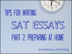 SAT Essay Tips | Ways to Practice SAT Prompts at Home