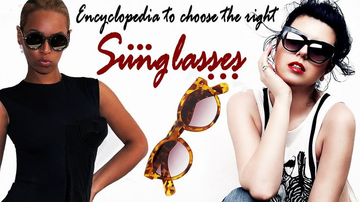 Encyclopedia to choose the right sunglasses