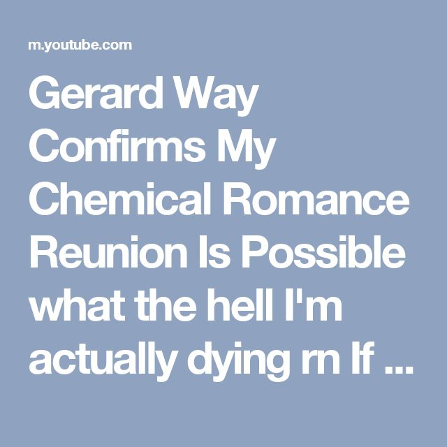 Gerard Way Confirms My Chemical Romance Reunion Is Possible what the hell I'm actually dying rn If they get back together then mY KILLJOY SOUL WILL RISE FROM THE FIRES AND SCREAM HELENA FROM THE ROOFTOPS AT THE TOP OF MY FREAKING LUNGS