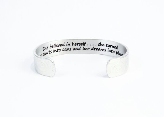 """Graduation Gift / Encouragement Gift - She believed in herself....she turned her can'ts into cans and her dreams into plans. - 1/2""""  cuff"""