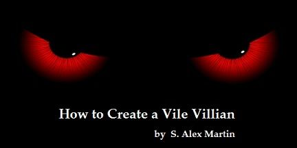 7 Steps to Create a Vile Villian
