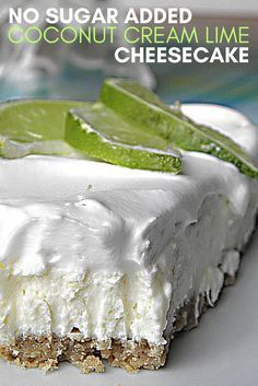 """This low-calorie, no-sugar-added coconut cream lime cheesecake is seriously the greatest dessert ever! It doesn't taste like a """"healthy"""" dessert at all!"""