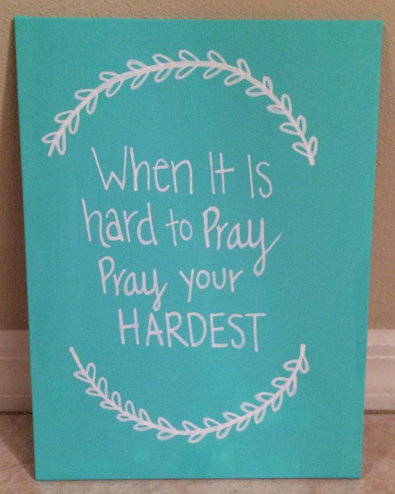"Quote Saying ""When its hard to Pray Pray your Hardest"" Motivational Saying, Inspirational Saying, Christian saying, Proverbs"