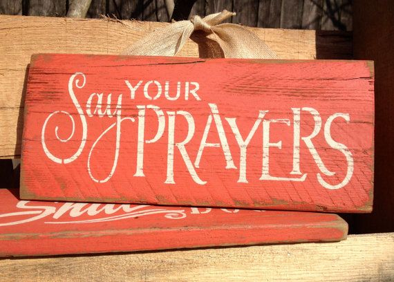Say Your Prayers Hand Painted Upcycled Sign  by SweetSouthernSavvy