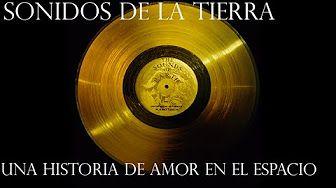 Sonidos de la tierra - El disco dorado de las Voyager