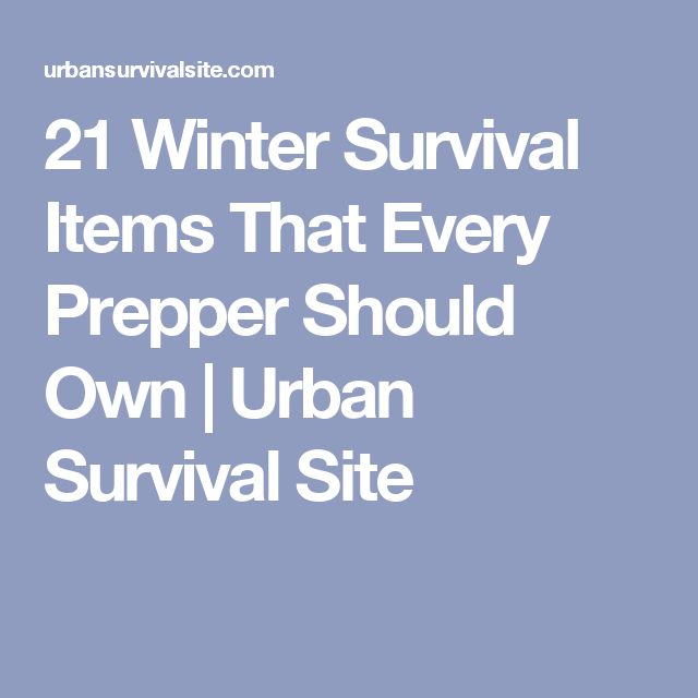 21 Winter Survival Items That Every Prepper Should Own   Urban Survival Site