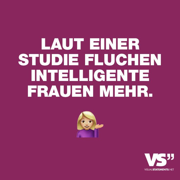 """Visual Statements®️️️️️️ Sprüche/ Zitate/ Quotes/ Lustig/ """"LAUT EINER STUDIE FLUCHEN INTELLIGENTE FRAUEN MEHR."""""""