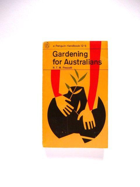 Vintage Book Gardening For Australians by R. T. M. Pescott
