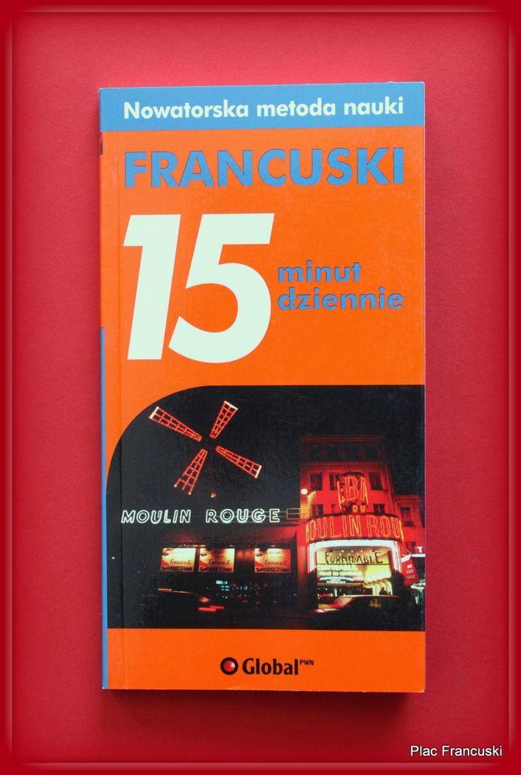 Książka dla Ciebie i na prezent- FRANCUSKI15 MINUT DZIENNIE  w księgarni PLAC FRANCUSKI.