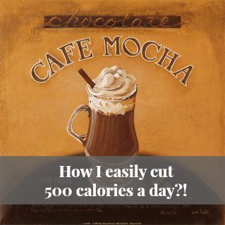 How I Easily Cut 500 Calories a Day