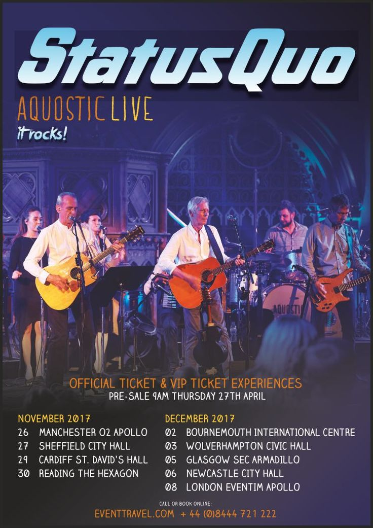 Status Quo Aquostic Tour 2017 - Britain's best-loved rockers Status Quo will undertake a full UK Winter Tour, performing hits from across a five decade career, in their celebrated Aquostic style. Coming to nine venues across the nation in November and December 2017, this tour once again allows the band to explore and redefine the songs that made their name.  VIP Ticket Pre-Sale will be from 9am on Thursday 27 April 2017 - Too good to miss!