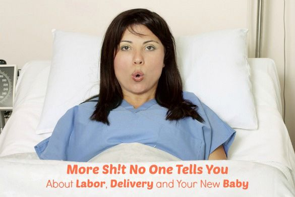 For one day ... More Sh*t They Don't Tell You About Labor and Delivery