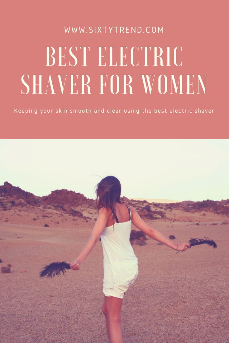 Electric shaver is a very useful tool for shaving unwanted hairs from women's body. Here is a list of best electric shaver for women. Check the article and find your best shaver today.