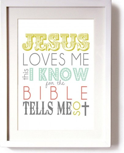 Nursery Wall Art, Jesus Loves Me This I Know Print by Beau Chic Prints...Fav song!!---Hannah knows every word to this song <3 She loves this song ;-)