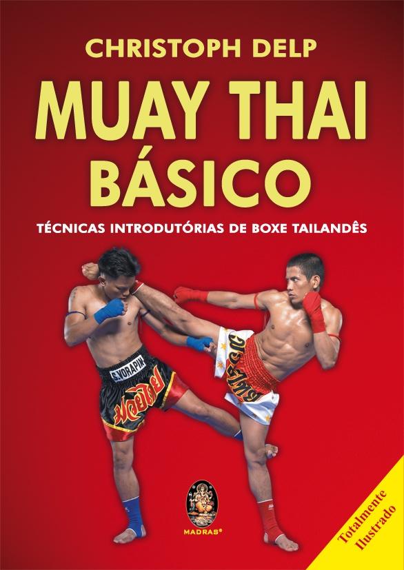 Muay Thai Básico - Técnicas Introdutórias de Boxe Tailandês