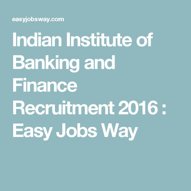 Indian Institute of Banking and Finance Recruitment 2016 : Easy Jobs Way