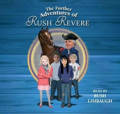 The Further Adventures of Rush Revere: Rush Revere and the Star-Spangled Banner / Rush Revere and the American Rev...