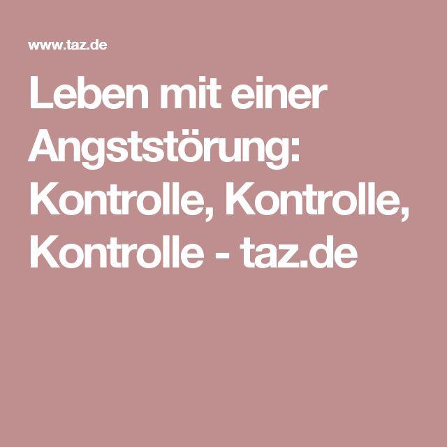 Leben mit einer Angststörung: Kontrolle, Kontrolle, Kontrolle - taz.de