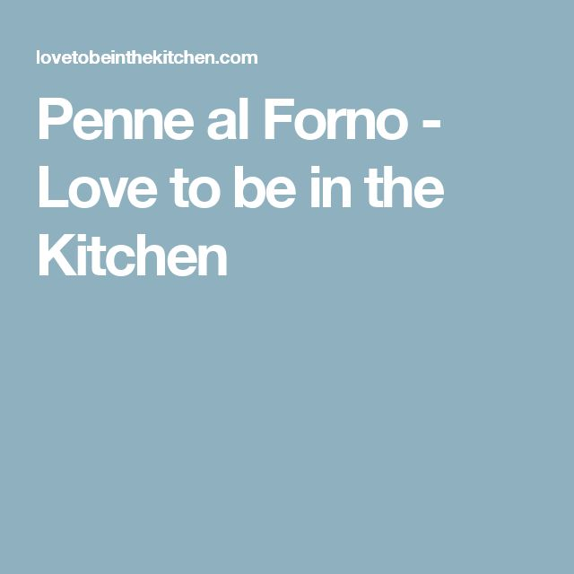 Penne al Forno - Love to be in the Kitchen