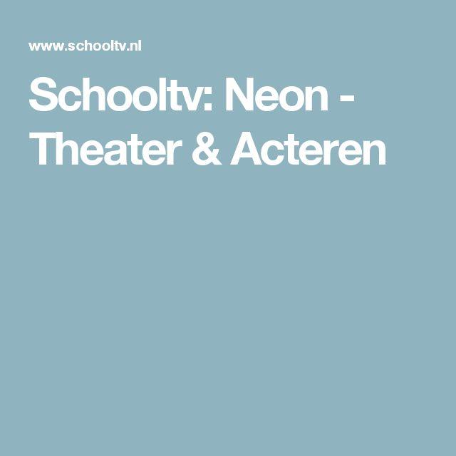 Schooltv: Neon - Theater & Acteren