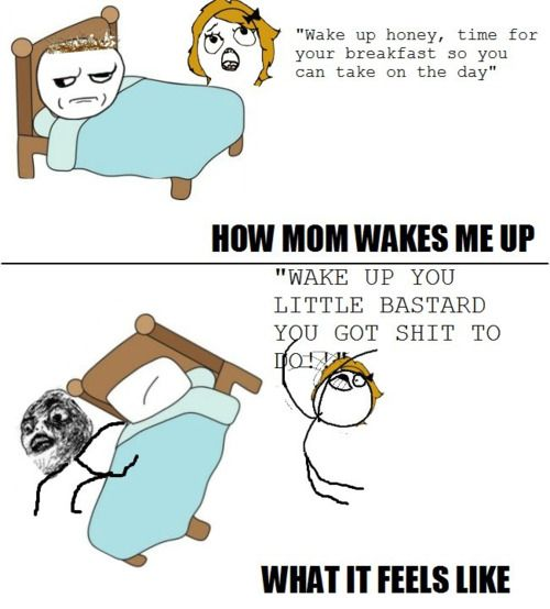 So right!: Mom Wake, Mornings Personalized, Giggles, So True, Funny Stuff, Funny Quotes, So Funny, True Stories, Kid
