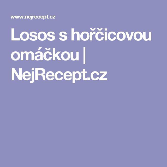 Losos s hořčicovou omáčkou | NejRecept.cz