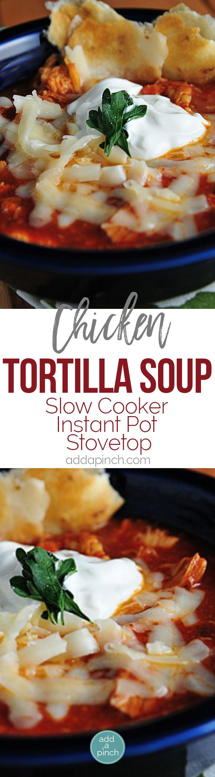 Chicken Tortilla Soup Recipe (Slow Cooker, Instant Pot, and Stovetop Instructions) - This easy Chicken Tortilla Soup makes a scrumptious soup with little effort. With slow cooker, Instant Pot and stovetop instructions included! // addapinch.com