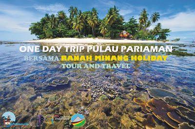 Ranah Minang Holiday Tour and Travel Padang - Sumatera Barat: One Day Trip Pulau Kawasan Pariaman