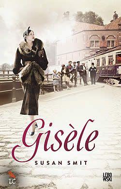 Gisèle van Susan Smit   ISBN:9789048817443, verschenen: 2013, aantal paginas: 512  #Gisele #roman #SusanSmit - Een epische oorlogsroman en een op ware feiten gebaseerde liefdesgeschiedenis van drie mensen, verbonden door hun hartstocht voor het theater, de beeldende kunst en de poëzie...