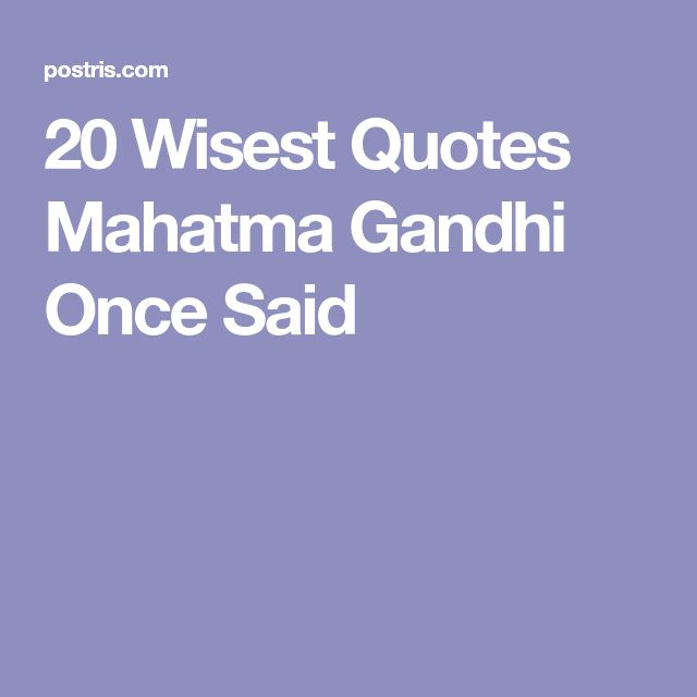 20 Wisest Quotes Mahatma Gandhi Once Said
