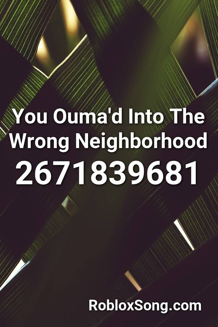 Roblox Clothes Code For Girls Junko You Ouma D Into The Wrong Neighborhood Roblox Id Roblox Music Codes In 2020 Roblox The Neighbourhood Dont Call Me