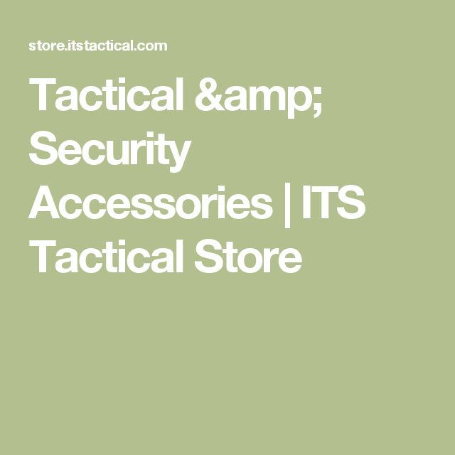 Tactical & Security Accessories | ITS Tactical Store