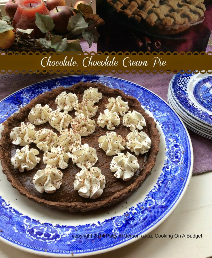 Cooking On A Budget: Chocolate Chocolate Cream Pie