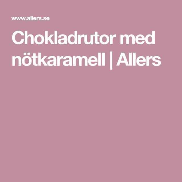 Chokladrutor med nötkaramell   Allers
