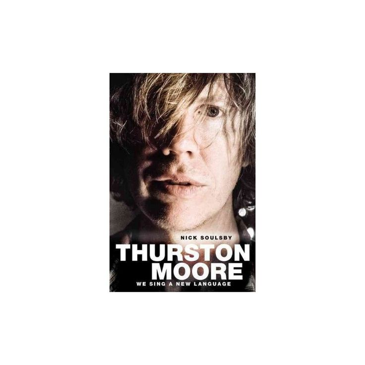 Thurston Moore (Paperback) (Nick Soulsby)