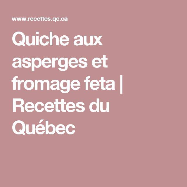Quiche aux asperges et fromage feta | Recettes du Québec