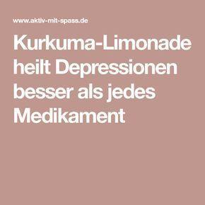 Kurkuma-Limonade heilt Depressionen besser als jedes Medikament