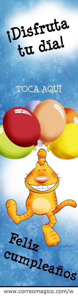 Disfruta tu día. Feliz cumpleaños.