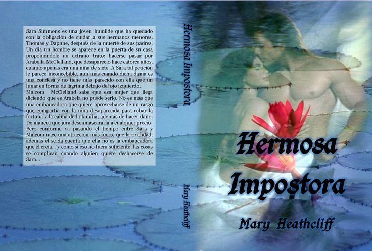 """""""Él quería odiarla por ser una instrusa... Ella solo quería ayuda y amor…""""http://maryheathcliff.weebly.com/hermosa-impostora.html"""