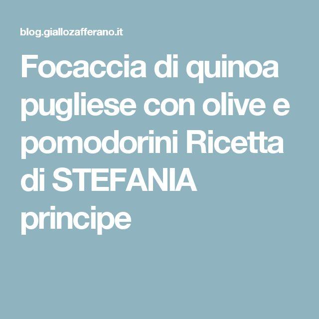 Focaccia di quinoa pugliese con olive e pomodorini Ricetta di STEFANIA principe