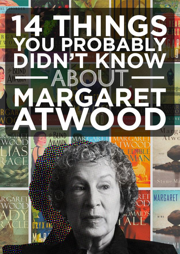 14 Things You Probably Didn't Know About Margaret Atwood - An interview with one to Canada's best known authors - Found via Buzzfeed