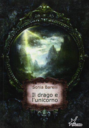 Il drago e l'unicorno di Sonia Barelli https://www.amazon.it/dp/8890646292/ref=cm_sw_r_pi_dp_x_2sf7xb558NKVB